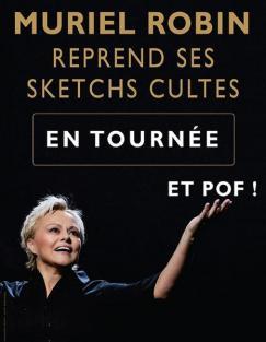 affiche Muriel ROBIN reprend ses sketchs cultes