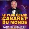 affiche Le plus grand Cabaret du Monde - Patrick Sébastien